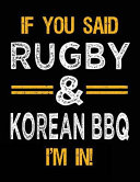If You Said Rugby and Korean BBQ I m In