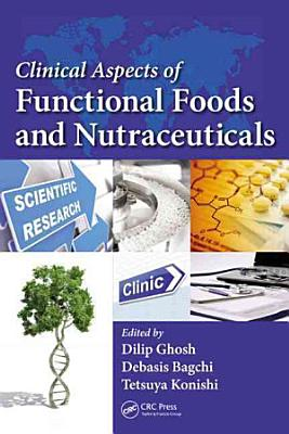 Clinical Aspects of Functional Foods and Nutraceuticals PDF