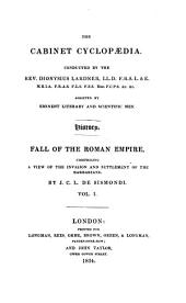 A history of the fall of the Roman empire: comprising a view of the invasion & settlement of the Barbarians, Volume 1