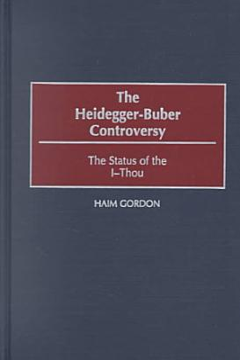 The Heidegger Buber Controversy