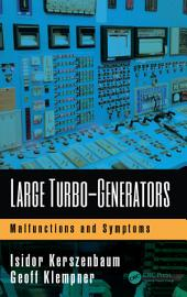 Large Turbo-Generators: Malfunctions and Symptoms