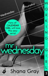 Working Girl: Mr Wednesday (A sexy serial, perfect for fans of Calendar Girl)