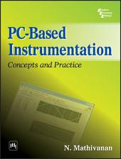 PC-BASED INSTRUMENTATION: CONCEPTS AND PRACTICE