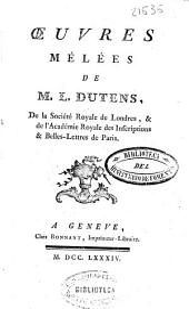Oeuvres mélées de M. L. Dutens ...