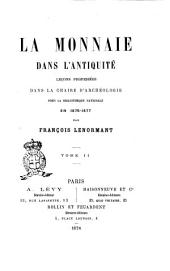 La monnaie dans l'antiquité : leçons professées dans la chaire d'archéologie près la Bibliothèque Nationale en 1875 - 1877. 1 (1878): Volume2