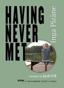 Having Never Met