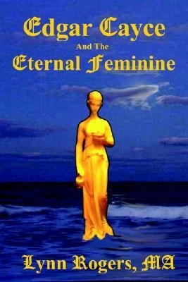 Edgar Cayce and the Eternal Feminine PDF