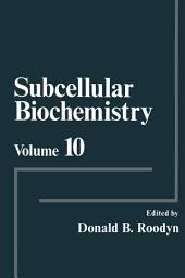 Subcellular Biochemistry: Volume 10