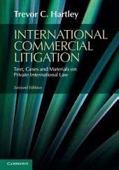 International Commercial Litigation: Text, Cases and Materials on Private International Law, Edition 2