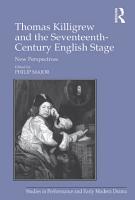 Thomas Killigrew and the Seventeenth Century English Stage PDF
