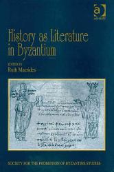 History As Literature In Byzantium Book PDF