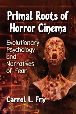 Primal Roots of Horror Cinema