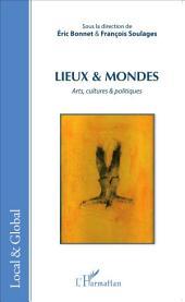 Lieux & Mondes: Arts, cultures & politiques
