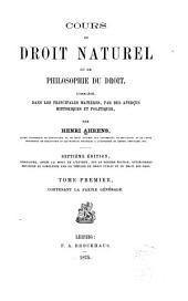 Cours de droit naturel, ou de philosophie du droit: complété, dans les principales matières, par des aperc̜us historiques et politiques, Volume1
