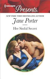 Her Sinful Secret: A scandalous story of passion and romance
