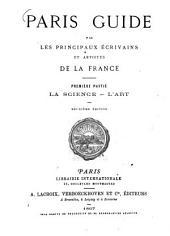 Paris Guide: par les principaux écrivains et artistes de la France, Volume1