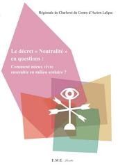 """Le décret """"Neutralité"""" en questions : Comment mieux vivre ensemble en milieu scolaire ?: Essai de sociologie"""