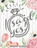 I Said Yes Wedding Planner