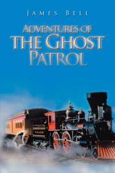 Adventures Of The Ghost Patrol Book PDF