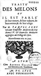 Traité des melons où il est parlé de leur nature, de leur culture, de leurs vertus, de leur usage ... par M. Iaques Pons...