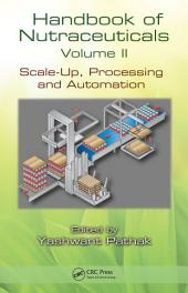 Handbook of Nutraceuticals Volume II: Scale-Up, Processing and Automation, Volume 2