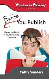 Before You Publish: Making the Most of Your Publishing Experience