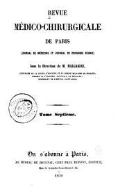 Revue médico-chirurgicale de Paris: (Journal de médecine et Journal de chirurgicale réunies.), Volumes7à8