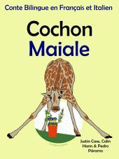 Cochon - Maiale: Conte Bilingue en Français et Italien