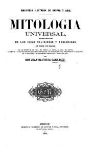 Mitologia Universal  historia y esplicacion de las ideas religiosas y teol  gicas de todos los siglos  etc PDF