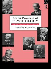 Seven Pioneers of Psychology: Behaviour and Mind
