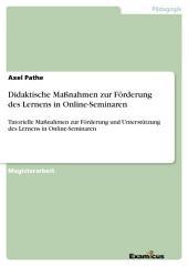 Didaktische Maßnahmen zur Förderung des Lernens in Online-Seminaren: Tutorielle Maßnahmen zur Förderung und Unterstützung des Lernens in Online-Seminaren