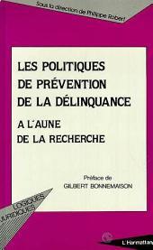 LES POLITIQUES DE PRÉVENTION DE LA DÉLINQUANCE A L'AUNE DE LA RECHERCHE