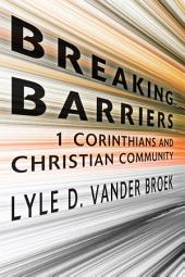 Breaking Barriers: 1 Corinthians and Christian Community