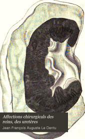 Affections chirurgicals des reins, des uretères