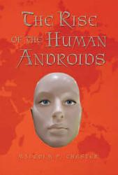The Rise Of The Human Androids Book PDF