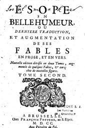 Esope en belle humeur ou dernière traduction, et augmentation de ses fables en prose et en vers