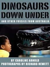 Dinosaurs Down Under: And Other Fossils from Australia