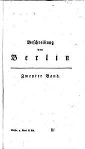 Beschreibung der Königlichen Residenzstädte Berlin und Potsdam, aller daselbst befindlicher Merkwürdigkeiten, und der umliegenden Gegend: 2