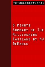3 Minute Summary of The Millionaire Fastlane by MJ DeMarco
