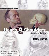 Heads & Shoulders: Anatomy of Caricature