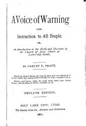 A Voice of Warning and Instruction to All People: Or an Introduction to the Faith and Doctrine of the Church of Jesus Christ of Latter-day Saints