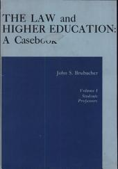 The Law and Higher Education: a Casebook: Students, professors. v. 2. Administration, academic program, torts