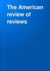 The American Review of Reviews: Volume 54