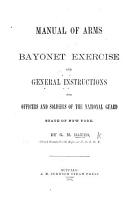 Manual of Arms  Bayonet Exercise and general instructions for officers and soldiers of the National Guard  State of New York PDF