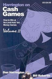 Harrington on Cash Games: Volume II: How to Play No-Limit Hold 'em Cash Games