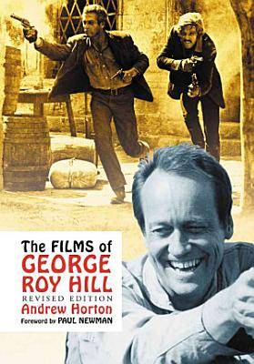 The Films of George Roy Hill  rev  ed  PDF