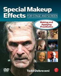 Special Make Up Effects For Stage Screen Book PDF
