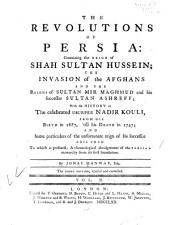 An Historical Account of the British Trade Over the Caspian Sea: With the Author's Journal of Travels from England Through Russia Into Persia, and Back Through Russia, Germany and Holland : to which are Added, The Revolutions of Persia During the Present Century, with the Particular History of the Great Usurper Nadir Kouli : Illustrated with Maps and Copper-plates, Volume 2