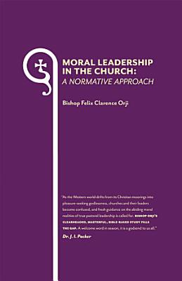 Moral Leadership in the Church  A Normative Approach