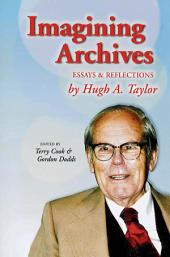 Imagining Archives: Essays and Reflections